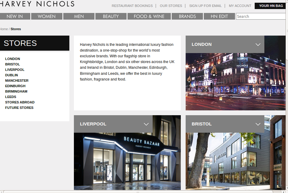 Harvey Nichols is the famous chain of British luxury department stores that sell clothing for men and women, beauty products, accessories, gifting items, wine and food.