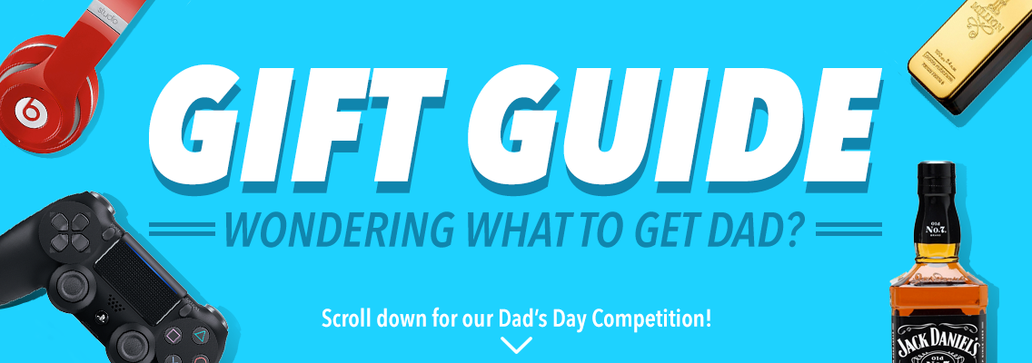 Gift Guide - Wondering what to get Dad? Scroll down for our Dad's Day Competition!