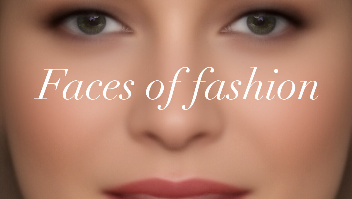 Faces of Fashion